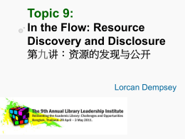 Topic 9 In the Flow: Resource Discovery and