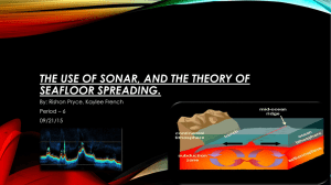 The use of sonar, and the theory of seafloor spreading.