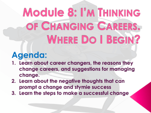 Module 8: I*m Thinking of Changing Careers. Where Do I Begin?