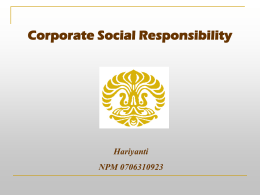 Corporate Social Responsibility Hariyanti NPM 0706310923 What is