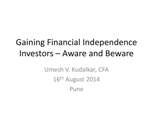 Gaining Financial Independence Investors * Aware and Beware