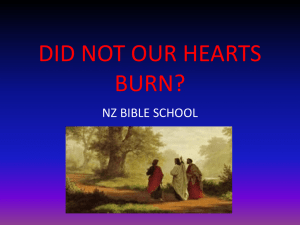 DID NOT OUR HEARTS BURN?