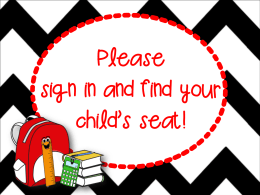 Please sign in and find your child's seat!