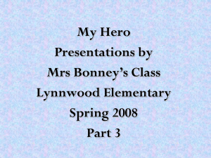 My Hero Presentations by Mrs Bonney's Class Lynnwood