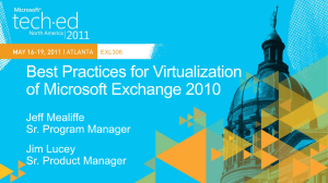 EXL306: Best Practices for Virtualization of Microsoft Exchange 2010
