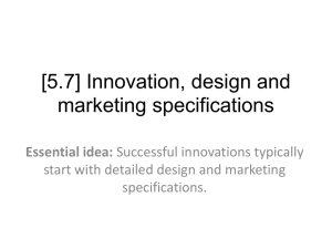 5.7 Innovation, design and marketing specifications