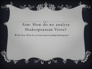 Aim: How do we analyze Shakespearean Verse and Staging?