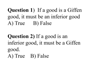 Question 1) If a good is a Giffen good, it must be an inferior good A