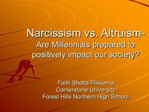 Narcissism vs. Altruism Are Millennials prepared to positively impact