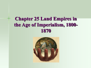 Chapter 25 Land Empires in the Age of Imperialism, 1800-1870