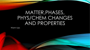 Matter,phases, Phys/chem changes and properties