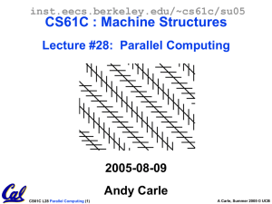 CS61C : Machine Structures Lecture #25: I/O 2005-08-03 Andy