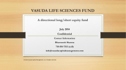 VASUDA LIFE SCIENCES FUND A directional long/short equity fund