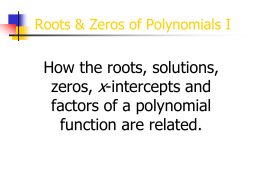 Roots & Zeros of Polynomials