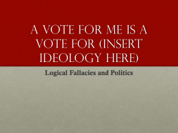 A vote for me Is a vote for (insert ideology here)