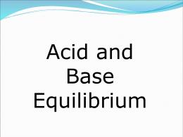 Main PPT for Acid/Base Equilibrium