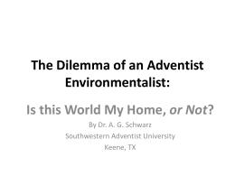 The Dilemma of an Adventist Environmentalist: Is this World My
