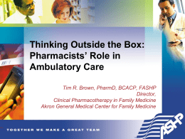 Thinking Outside the Box: Pharmacists' Role in Ambulatory Care