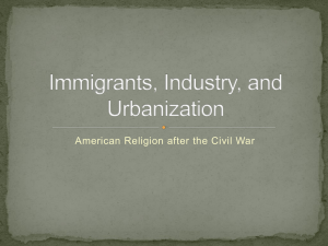 Immigrants, Industry, and Urbanization