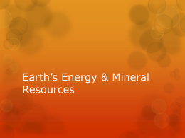 Earth*s Energy & Mineral Resources