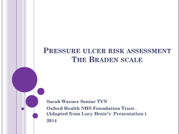 Pressure ulcer risk assessment The Braden scale