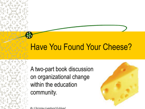 Who Moved Your Cheese?