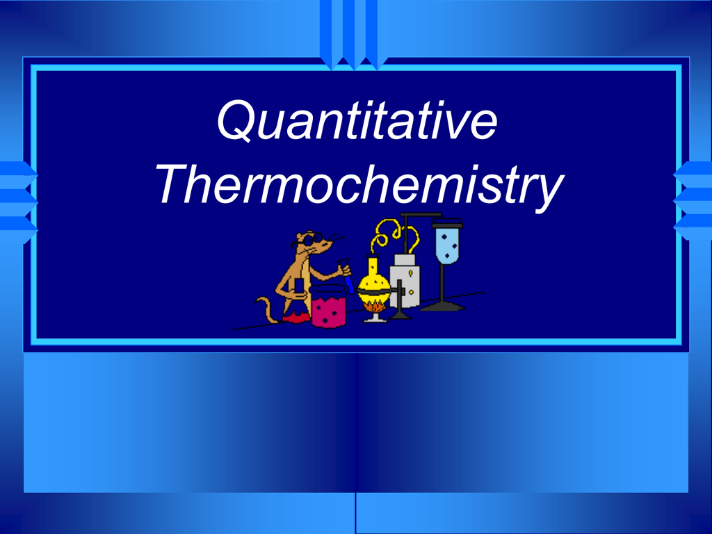 Chapter 17 - Thermochemistry