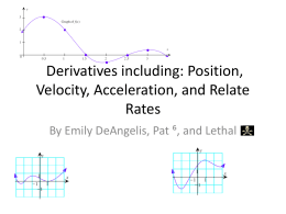 Position, Velocity, Acceleration, and Relate Rates
