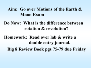 Aim: Go over Motions of the Earth & Moon Exam