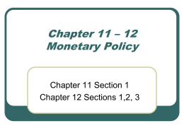 Chapter 11 – 12 Monetary Policy