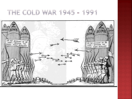 THE COLD WAR 1945 – 1991