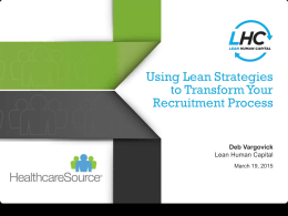 Using Lean Strategies to Transform Your Recruitment Process (Deb