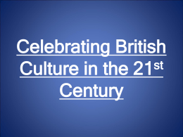 Celebrating British Culture in the 21st Century