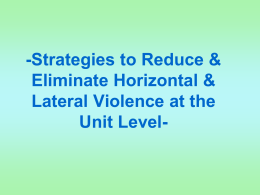 Strategies to Reduce & Eliminate Horizontal & Lateral Violence at