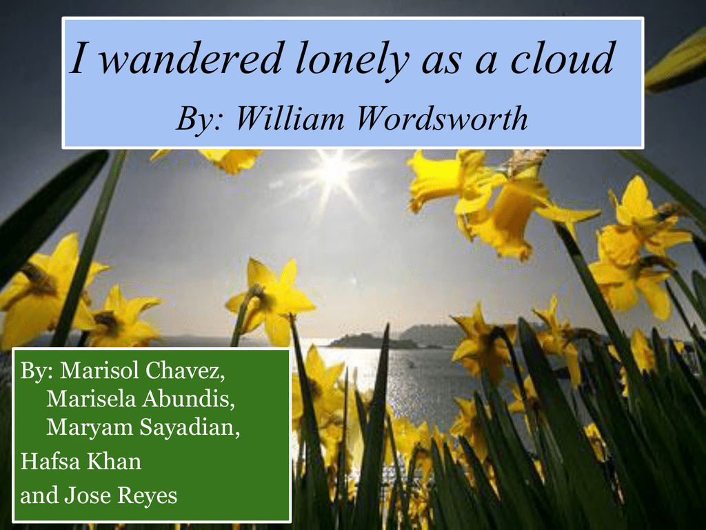 I Wandered Lonely A Cloud By William Wordsworth What The Main Message Of Poem
