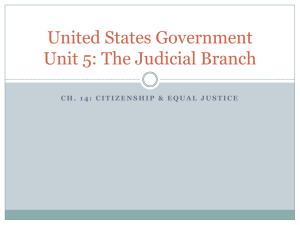 United States Government Unit 5: The Judicial Branch