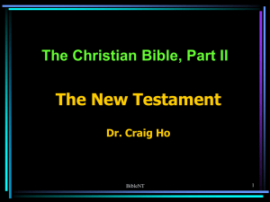 The Christian Bible, Part II The New Testament Dr. Craig Ho