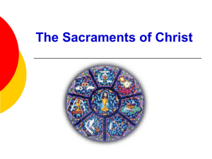 The Sacraments of Christ What is a Sacrament?