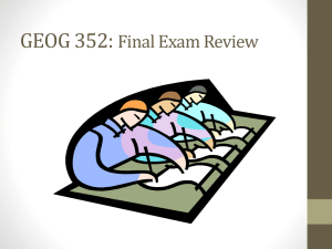 GEOG 352: Final Exam Review