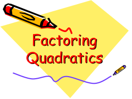 4.3 Factoring Quadratics When a=1