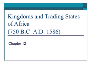 Kingdoms and Trading States of Africa (750 B.C–A.D. 1586)