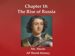 Chapter 18: The Rise of Russia - Ms. Sheets' AP World History Class