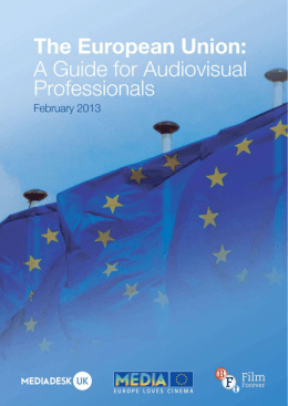 The aim of The European Union: A Guide for Audiovisual