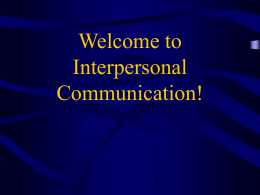 Welcome to Interpersonal Communication!