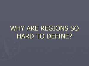 WHY ARE REGIONS SO HARD TO DEFINE?