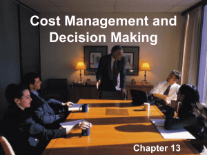 Chapter 13 - Cost Management and Decision Making