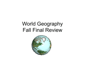 World Geography Fall Final Review