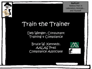 Train the Trainer Deb Wenger, Consultant Bruce W. Kennedy, AALAS
