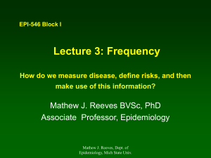 Lecture 3 Frequency How do we measure disease?, define risks