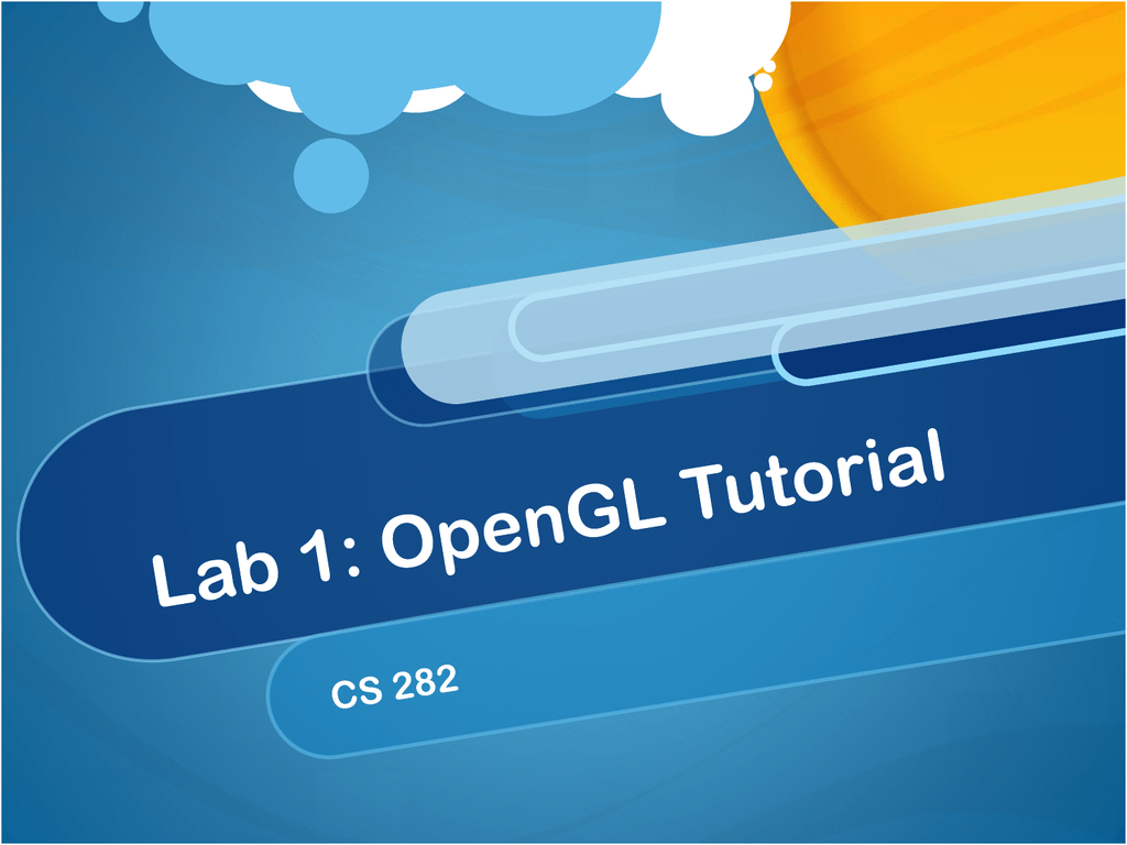 Lab 1: OpenGL Tutorial - Computer Science & Engineering
